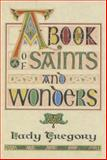 A Book of Saints and Wonders, Isabella Augusta Gregory, 0900675365