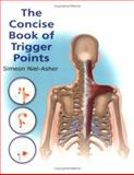 The Concise Book of Trigger Points, Simeon Niel-Asher, 1556435363