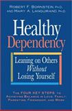 Healthy Dependency, Robert F. Bornstein and Mary A. Languirand, 1557045364