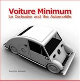 Voiture Minimum : Le Corbusier and the Automobile, Amado, Antonio, 0262015366