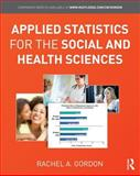 Applied Statistics for the Social and Health Sciences, Gordon, Rachel A., 0415875366