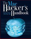 The Mac Hacker's Handbook, Dino Dai Zovi and Charlie Miller, 0470395362