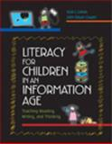 Literacy for Children in an Information Age : Teaching Reading, Writing, and Thinking, Cohen, Vicki L. and Cowen, John E., 0495385360
