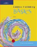 Desktop Publishing Basics, Weixel, Suzanne and Fulton, 0619055367
