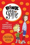 Bink and Gollie: the Completely Marvelous Collection, Kate DiCamillo and Alison McGhee, 0763675369