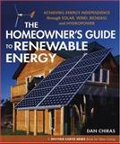 The Homeowner's Guide to Renewable Energy, Dan Chiras, 086571536X