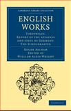 English Works : Toxophilus. Report of the Affaires and State of Germany. the Scholemaster, Ascham, Roger, 1108015360