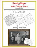 Family Maps of Iowa County, Iowa, Deluxe Edition : With Homesteads, Roads, Waterways, Towns, Cemeteries, Railroads, and More, Boyd, Gregory A., 1420315366