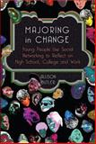 Majoring in Change : Young People Use Social Networking to Reflect on High School, College, and Work, Butler, Allison, 1433115360