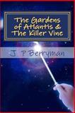 The Gardens of Atlantis and the Killer Vine, J. Berryman, 1500295361