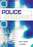 Police Problem Solving, Thurman, Quint C. and Jamieson, J. D., 1583605363