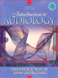 Introduction to Audiology, Martin, Frederick N. and Clark, John Greer, 0205295363