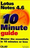 Ten Minute Guide to Lotus Notes 4.6, Burke, Dorothy and Calabria, Jane, 0789715368