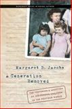 A Generation Removed : The Fostering and Adoption of Indigenous Children in the Postwar World, Jacobs, Margaret D., 0803255365