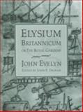 Elysium Britannicum, or the Royal Gardens 9780812235364
