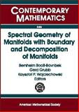 Spectral Geometry of Manifolds with Boundary and Decomposition of Manifolds, Booß-Bavnbek, Bernhelm, 082183536X