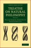 Treatise on Natural Philosophy, Thomson, William and Tait, Peter Guthrie, 1108005365