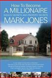 How to Become a Millionaire (Paperback) by Mark Jones, Mark Jones, 1494355361