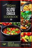Everyday Vegan Slow Cooker Cookbook, Karen Braden, 149534536X