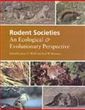 Rodent Societies : An Ecological and Evolutionary Perspective, Wolff, Jerry, 0226905365