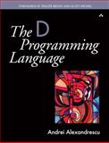 D Programming Language 1st Edition
