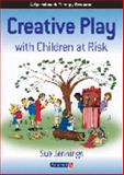 Creative Play with Children at Risk, Jennings, Sue, 0863885365