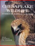Chesapeake Wildlife, Pat Vojtech, 0870335367