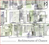 Architectures of Chance, Manolopoulou, Yeoryia, 1409435369
