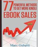 77 Powerful Methods to Get More Kindle EBook Sales, Marc Guberti, 1500345369