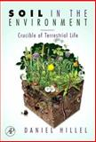 Soil in the Environment : Crucible of Terrestrial Life, Hillel, Daniel, 0123485363