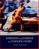 Supervision and Leadership in a Changing World, Dessler, Gary and Dessler, 0132605368