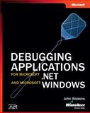 Debugging Applications for Microsoft .NET and Microsoft Windows, Robbins, John, 0735615365