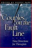 Couples on the Fault Line : New Directions for Therapists, , 1572305363