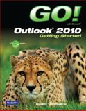 GO! with Outlook 2010 Getting Started, Gaskin, Shelley and Hammerle, Patricia, 013702536X