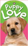 Puppy Love, Louise Rupnik and Roger Priddy, 0312495366