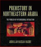 Prehistory in Northeastern Arabia 9780710305367