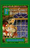 Politically Correct Holiday Stories, Garner, James Finn, 0783815360