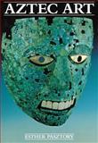 Aztec Art, Esther Pasztory, 0806125365