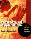 Networked Applications : A Guide to the New Computing Infrastructure, Messerschmitt, David G., 1558605363