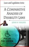 A Comparative Analysis of Disability Laws, John R. Vaughn, 1607415364