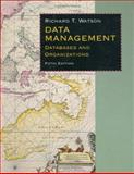 Data Management : Databases and Organizations, Watson, Richard T., 0471715360