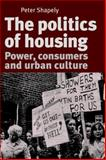 The Politics of Housing, Shapely, 0719095360