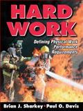 Hard Work : Defining Physical Work Performance Requirements, Davis, Paul O. and Sharkey, Brian J., 0736065369