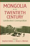Mongolia in the Twentieth Century, , 0765605368