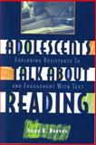 Adolescents Talk about Reading : Exploring Resistance to and Engagement with Text, Reeves, Anne, 0872075362