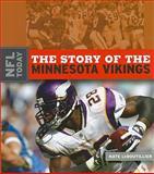 The Story of the Minnesota Vikings, Nate LeBoutillier, 0898125367