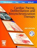 Clinical Cardiac Pacing, Defibrillation and Resynchronization Therapy, Ellenbogen, Kenneth A. and Kay, G. Neal, 1416025367