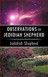Observations of Jedidiah Shepherd, Jedidiah Shepherd, 144016536X