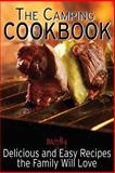 The Camping Cookbook: Delicious and Mostly Easy Recipes the Family Will Love, Jennie Davis, 1491035366