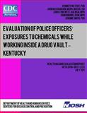 Evaluation of Police Officers? Exposures to Chemicals While Working Inside a Drug Vault ? Kentucky, Kenneth Fent and Srinivas Durgam, 1493565362